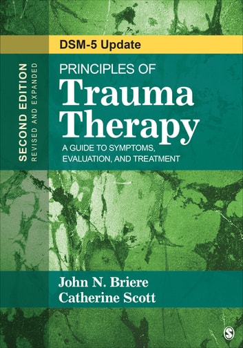 Principles of Trauma Therapy - A Guide to Symptoms, Evaluation, and Treatment ( DSM-5 Update) eBook by Catherine Scott,Dr. John N. Briere