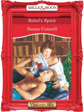 Rebel's Spirit (Mills & Boon Vintage Desire) ebook by Susan Connell