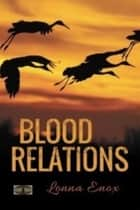 Blood Relations ebook by Lonna W Enox