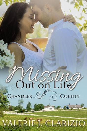 Missing Out on Life - Chandler County, #2 ebook by Valerie J. Clarizio