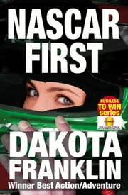 Nascar First - Ruthless to Win ebook by Dakota Franklin