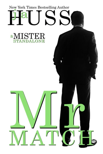Mr. Match - A Mister Standalone ebook by J.A. Huss