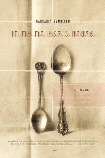 In My Mother's House - A Novel eBook by Margaret McMullan