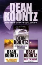 The Dean Koontz Collection - Three spell-binding thrillers ebook by Dean Koontz