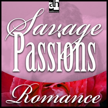 Savage Passions audiobook by Cassie Edwards