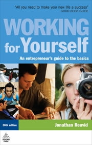 Working for Yourself - An Entrepreneur's Guide to the Basics ebook by Jonathan Reuvid