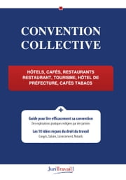 Convention Collective - Hôtels, cafés, restaurants restaurant, tourisme, hôtel de préfecture, cafés tabacs 3292 , idcc 1979 ebook by Juritravail