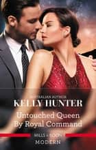 Untouched Queen by Royal Command ebook by Kelly Hunter