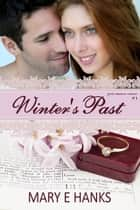 Winter's Past (2nd Chance Series #1) ebook by Mary E Hanks