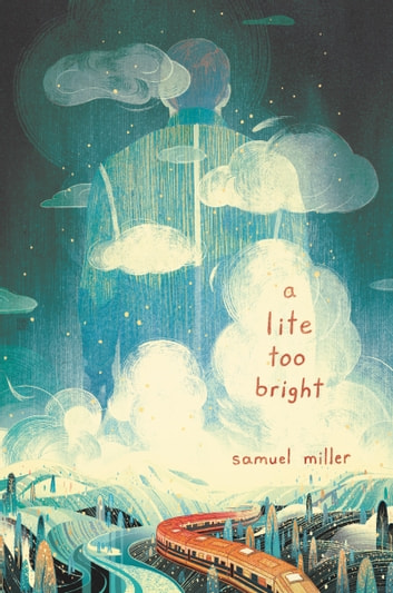 A Lite Too Bright ebook by Samuel Miller