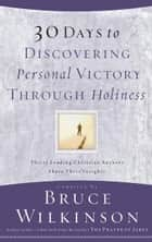 30 Days to Discovering Personal Victory through Holiness ebook by Bruce Wilkinson