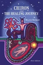 Chiron and the Healing Journey ebook by Melanie Reinhart