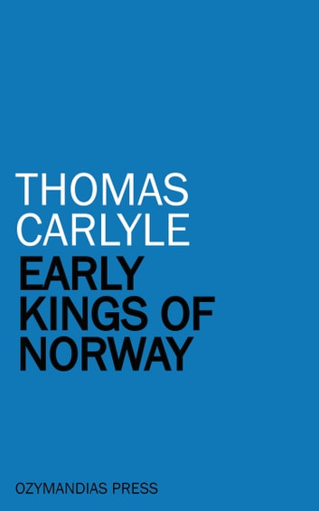 Early Kings of Norway ebook by Thomas Carlyle