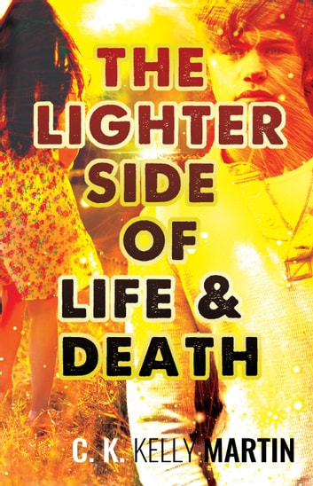 The Lighter Side of Life and Death ebook by C. K. Kelly Martin