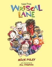 Tales from Wrescal Lane ebook by Mick Foley, Jill Thompson