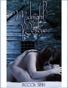 Midnight Rescue ebook by Becca Sinh