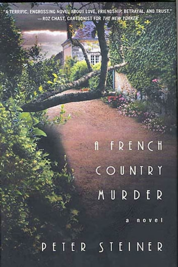A French Country Murder - A Novel ebook by Peter Steiner