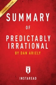 Summary of Predictably Irrational - by Dan Ariely | Includes Analysis ebook by Instaread Summaries