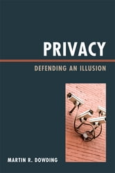 Privacy - Defending an Illusion ebook by Martin Dowding