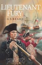 Lieutenant Fury ebook by G.S. Beard