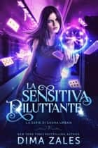 La Sensitiva Riluttante ebook by Dima Zales