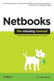 Netbooks: The Missing Manual - The Missing Manual ebook by J.D. Biersdorfer