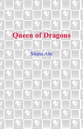 Queen of Dragons ebook by Shana Abe