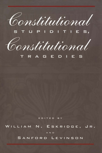 Constitutional Stupidities, Constitutional Tragedies ebook by