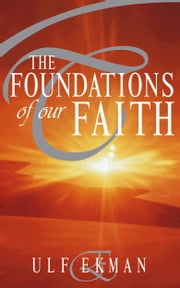 The Foundations of our Faith ebook by Ulf Ekman