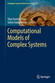 Computational Models of Complex Systems ebook by Vijay Kumar Mago,Vahid Dabbaghian
