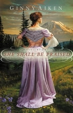She Shall Be Praised, A Women of Hope Novel