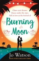 Burning Moon - A romantic read that will have you in fits of giggles ebook by Jo Watson