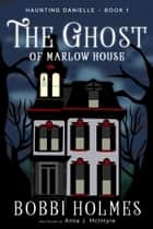 The Ghost of Marlow House ebook by
