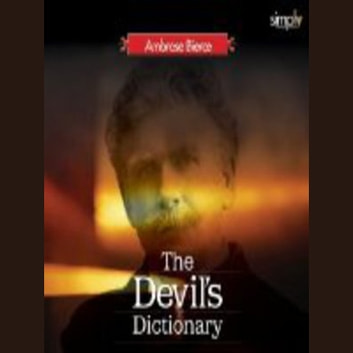 The Devil's Dictionary - Unique Witty Dictionary audiobook by Ambrose Bierce
