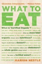 What to Eat ebook by Marion Nestle