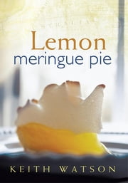 Lemon Meringue Pie ebook by Keith Watson