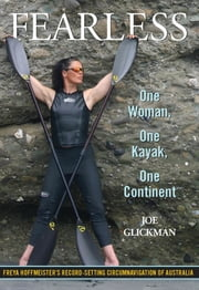 Fearless - One Woman, One Kayak, One Continent ebook by Joe Glickman