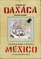Diario De Oaxaca ebook by Peter Kuper