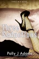 Three Seductions - Three in a Book, #5 ebook by