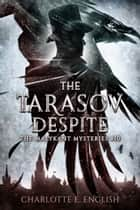The Tarasov Despite ebook by Charlotte E. English