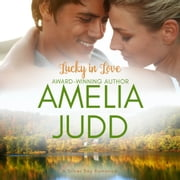 Lucky in Love audiobook by Amelia Judd