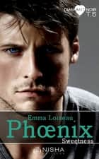 Phoenix Sweetness - tome 5 ebook by Emma Loiseau