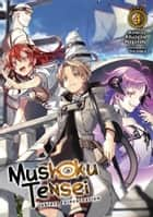 Mushoku Tensei: Jobless Reincarnation (Light Novel) Vol. 4 ebook by Rifujin na Magonote, Shirotaka