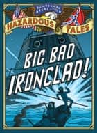 Nathan Hale's Hazardous Tales - Big Bad Ironclad! ebook by Nathan Hale