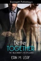 Better Together ebook by Erin M. Leaf