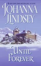 Until Forever ebook by Johanna Lindsey