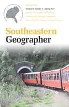 Southeastern Geographer - Spring 2014 Issue ebook by David M. Cochran, Carl A. Reese