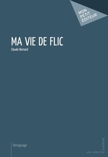 Ma vie de flic ebook by Claude Bernard