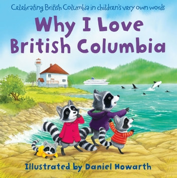 Why I Love British Columbia ebook by