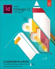 Adobe InDesign CC Classroom in a Book (2015 release) ebook by Kelly Kordes Anton,John Cruise